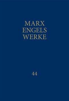 MEW / Marx-Engels-Werke Band 44 - Marx, Karl; Engels, Friedrich