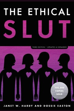 The Ethical Slut, Third Edition: A Practical Gu...