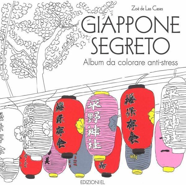 Giappone Segreto Album Da Colorare Anti Stress Von Zoé De Las Cases