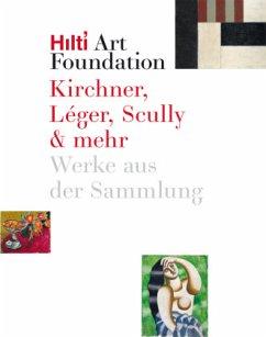 Kirchner, Léger, Scully & mehr - Hilti Art Foundation