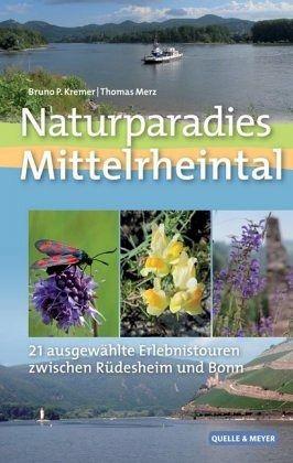 Naturparadies Mittelrheintal - Kremer, Bruno P.; Merz, Thomas