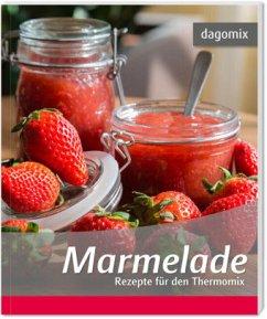 Marmelade - Rezepte für den Thermomix - Dargewitz, Andrea; Dargewitz, Gabriele