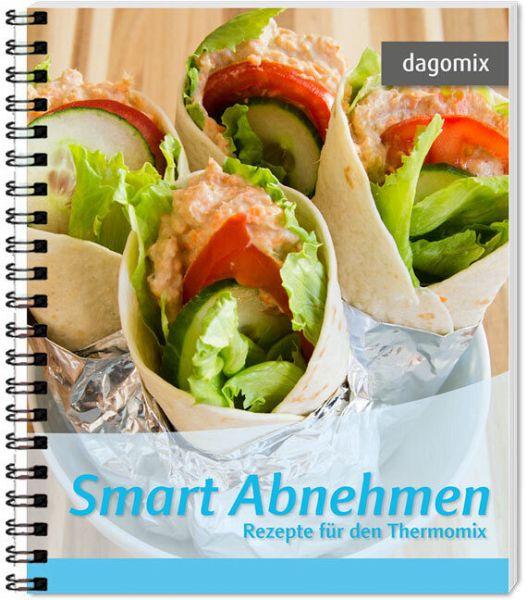Smart Abnehmen - Rezepte für den Thermomix - Dargewitz, Andrea; Dargewitz, Gabriele