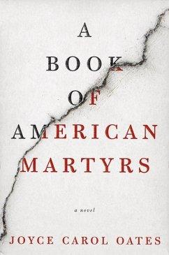 A Book of American Martyrs (eBook, ePUB) - Oates, Joyce Carol
