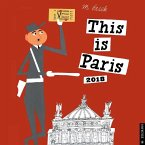 2018 This is Paris Wall Calendar