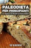 PaleoDieta Per Principianti Le Migliori 30 Ricette di Pane Paleo! (eBook, ePUB)