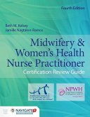 Midwifery & Women's Health Nurse Practitioner Certification Review Guide [With Access Code]
