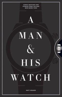 A Man and His Watch - Hranek, Matthew