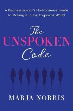 The Unspoken Code - Norris, Marja L.