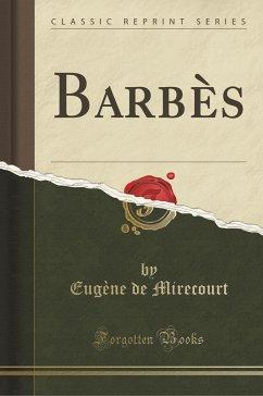 Barbès (Classic Reprint) - Mirecourt, Eugène De