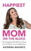 Happiest Mom on the Block