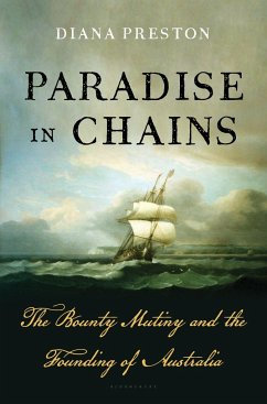 Paradise in Chains: The Bounty Mutiny and the Founding of Australia - Preston, Diana