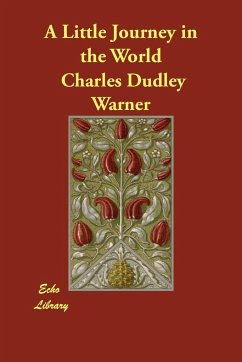 A Little Journey in the World - Warner, Charles Dudley