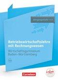 Wirtschaftsgymnasium Baden-Württemberg Jahrgangsstufe 1+2 - Profil Wirtschaft - BWL mit ReWe