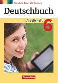 Deutschbuch Band 6: 10. Schuljahr - Realschule Baden-Württemberg - Arbeitsheft mit Lösungen