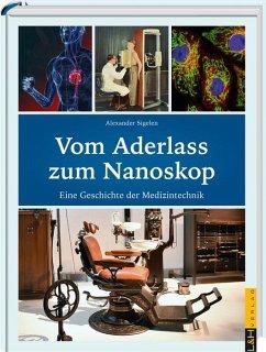 Vom Aderlass zum Nanoskop - Sigelen, Alexander