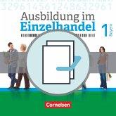 Ausbildung im Einzelhandel 1. Ausbildungsjahr - Bayern - Fachkunde und Arbeitsbuch