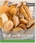 Brot und Brötchen - Rezepte für den Thermomix