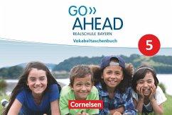 Go Ahead 5. Jahrgangsstufe - Vokabeltaschenbuch Realschule Bayern