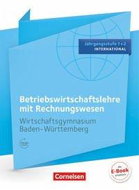 Wirtschaftsgymnasium Baden-Württemberg Jahrgangssstufe 1+2 - BWL mit ReWe