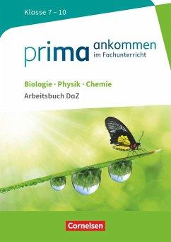 Prima ankommen Biologie, Physik, Chemie: Klasse 7-10 - Arbeitsbuch DaZ mit Lösungen - Breig, Thomas; Bürger, Verena; Gutmann, Anita; Klinkmüller, Ute; Maaß, Julia; Nessler, Stefan; Wulff, Nadja