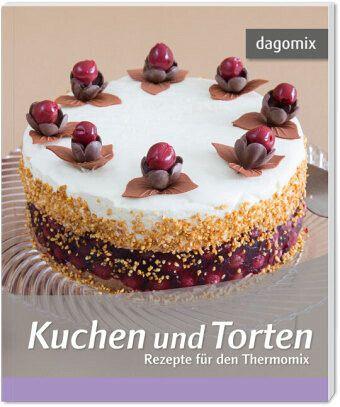 Kuchen Und Torten Rezepte Fur Den Thermomix Von Andrea Dargewitz