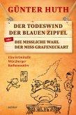 Der Todeswind der blauen Zipfel oder Die missliche Wahl der Miss Grafeneckart (eBook, ePUB)