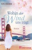 Wohin der Wind uns trägt (eBook, ePUB)
