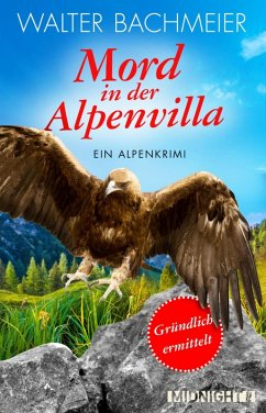 Mord in der Alpenvilla / Tina Gründlich Bd.3 (eBook, ePUB) - Bachmeier, Walter