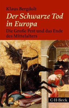 Der Schwarze Tod in Europa (eBook, ePUB) - Bergdolt, Klaus