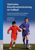 Optimales Koordinationstraining im Fußball (eBook, PDF)
