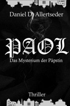 PAOL - Das Mysterium der Päpstin - Allertseder, Daniel