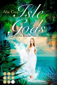 Isle of Gods. Die Kinder von Atlantis / Gods Bd.1 (eBook, ePUB) - Cruz, Alia