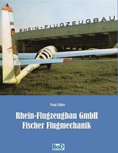 Rhein-Flugzeugbau GmbH und Fischer Flugmechanik (eBook, ePUB)