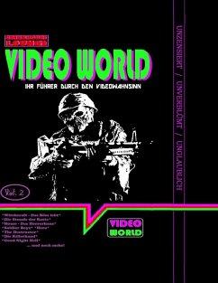 Grindhouse Lounge: Video World Vol. 2 - Ihr Filmführer durch den Video-Wahnsinn (eBook, ePUB)