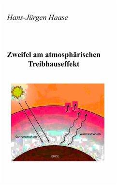 Zweifel am atmosphärischen Treibhauseffekt (eBook, ePUB)