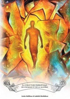 La structure énergétique de l'homme et de la matère (eBook, ePUB)