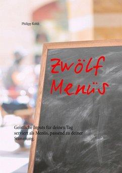 Zwölf Menüs (eBook, ePUB)
