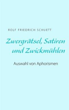 Zwergrätsel, Satiren und Zwickmühlen (eBook, ePUB)