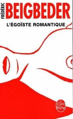L'égoïste romantique - Beigbeder, Frédéric