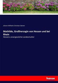 Mathilde, Großherzogin von Hessen und bei Rhein