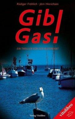 Gib Gas! - Fröhlich, Rüdiger; Hinrichsen, Jörn