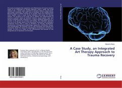 A Case Study, an Integrated Art Therapy Approach to Trauma Recovery