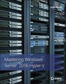 Mastering Windows Server 2016 Hyper-V (eBook, PDF)