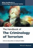 The Handbook of the Criminology of Terrorism (eBook, ePUB)