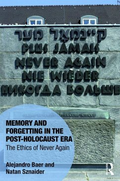 Memory and Forgetting in the Post-Holocaust Era (eBook, PDF) - Baer, Alejandro; Sznaider, Natan