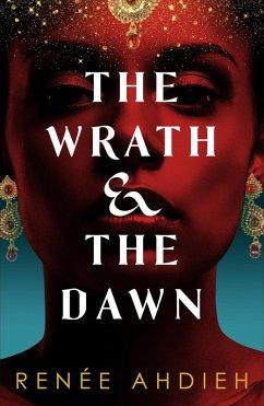 The Wrath and the Dawn (eBook, ePUB) - Ahdieh, Renée
