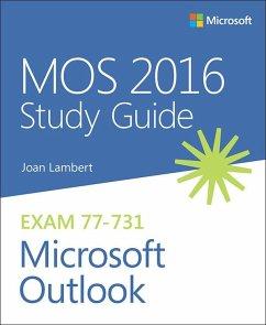 MOS 2016 Study Guide for Microsoft Outlook (eBook, ePUB) - Lambert, Joan