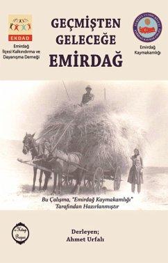 Geçmisten Gelecege Emirdag (eBook, ePUB) - Urfali, Ahmet