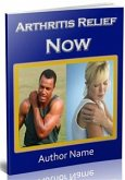 Arthritis Relief Now (eBook, PDF)
